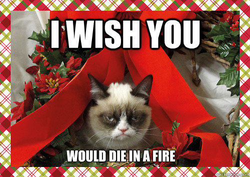 i wish you would die in a fire - merry christmas