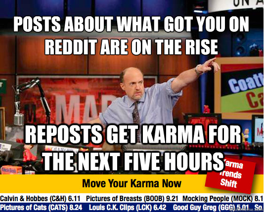 posts about what got you on reddit are on the rise reposts g - Mad Karma with Jim Cramer