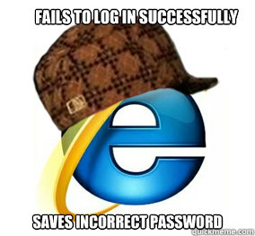 fails to log in successfully saves incorrect password - scumbag web browser