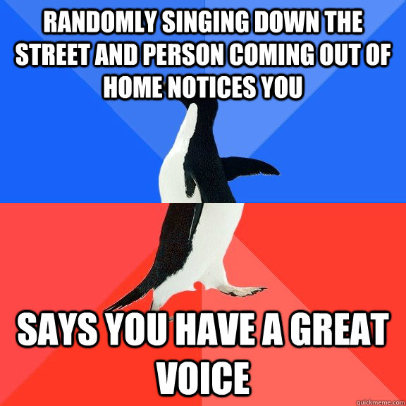 randomly singing down the street and person coming out of ho - Socially Awkward Awesome Penguin