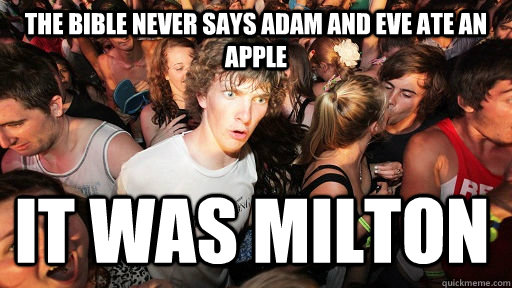 the bible never says adam and eve ate an apple it was milton - Sudden Clarity Clarence