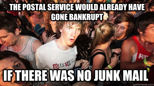 the postal service would already have gone bankrupt if there - Sudden Clarity Clarence