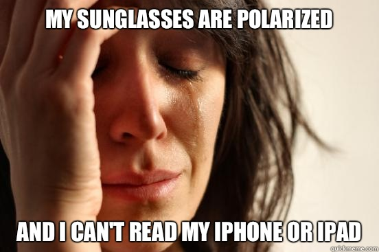 My sunglasses are polarized But I like sleeping on my side - First World Problems