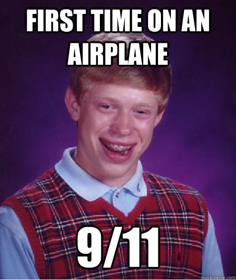 first time on an airplane 911 - Bad Luck Brian