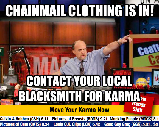 chainmail clothing is in contact your local blacksmith for  - move your karma now