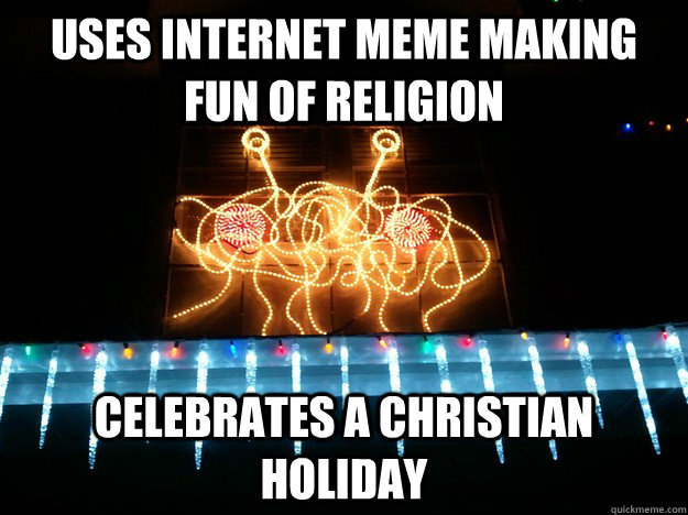 uses internet meme making fun of religion celebrates a chri - Scumbag Atheist
