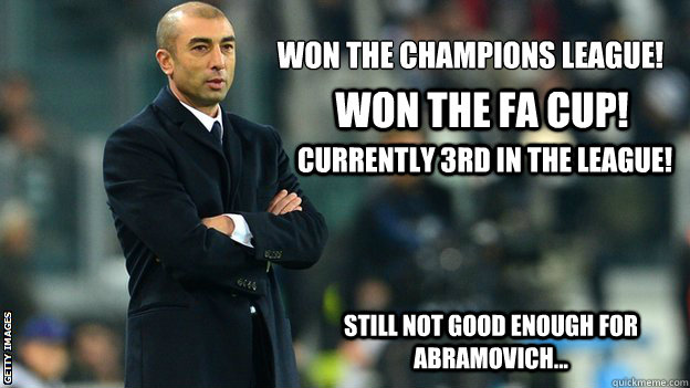 won the champions league won the fa cup currently 3rd in t - Di Matteo