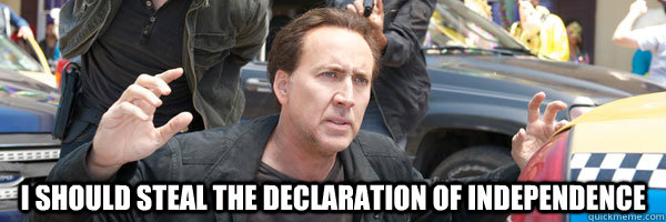 i should steal the declaration of independence - Sudden Realization Cage