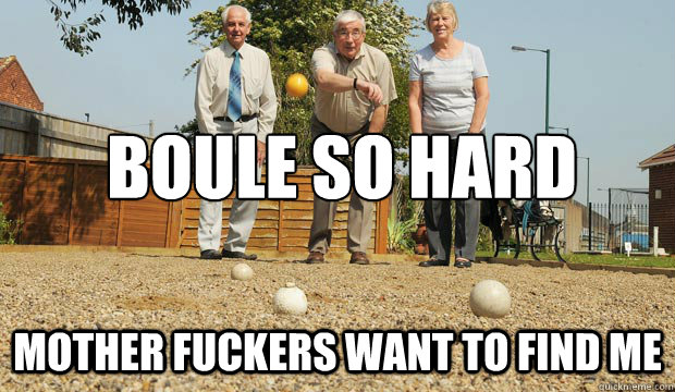 boule so hard mother fuckers want to find me - boule so hard