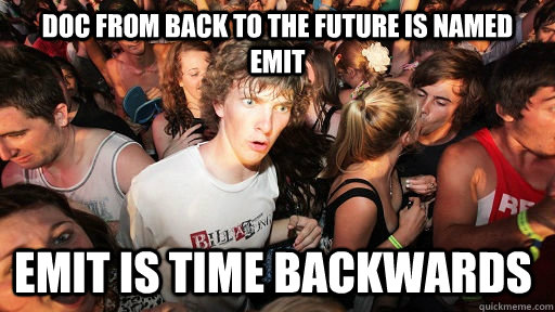 doc from back to the future is named emit emit is time backw - Sudden Clarity Clarence