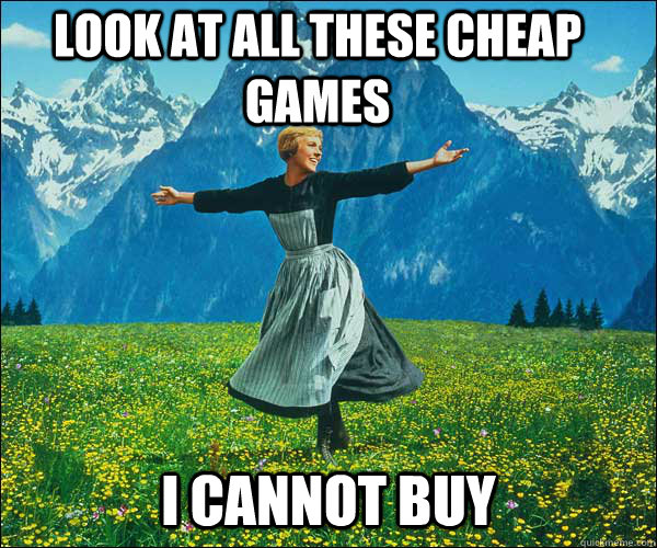 look at all these cheap games i cannot buy - Sound of Music