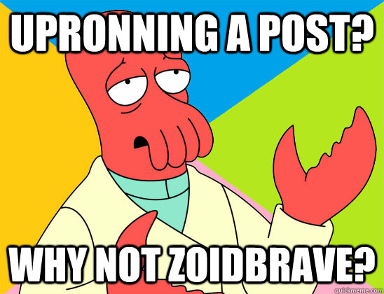 upronning a post why not zoidbrave - Futurama Zoidberg