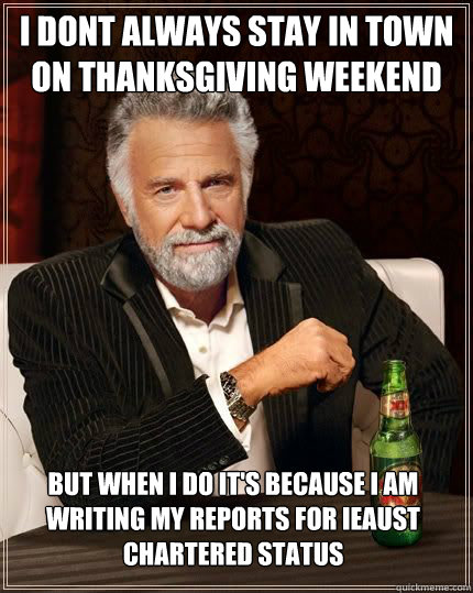 i dont always stay in town on thanksgiving weekend but when  - The Most Interesting Man In The World
