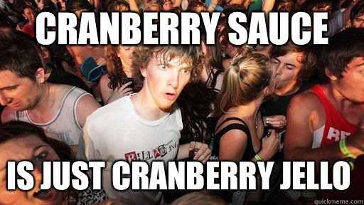 Cranberry sauce is a sexual innuend  - Sudden Clarity Clarence
