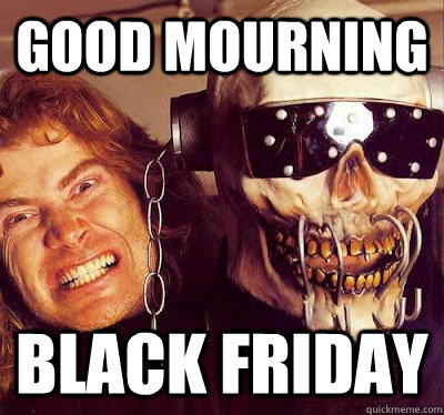 good mourning black friday - Megadeth Black Friday