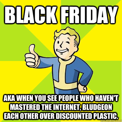black friday aka when you see people who havent mastered th - Fallout new vegas