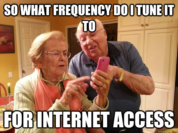 so what frequency do i tune it to for internet access - Technologically Challenged Grandparents