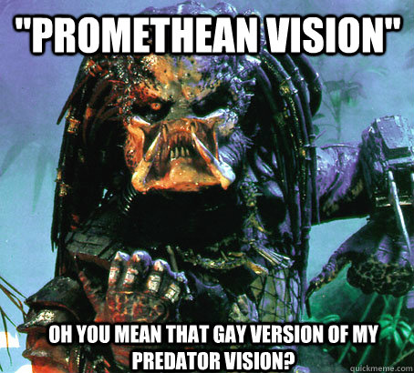 promethean vision oh you mean that gay version of my preda - Success Predator