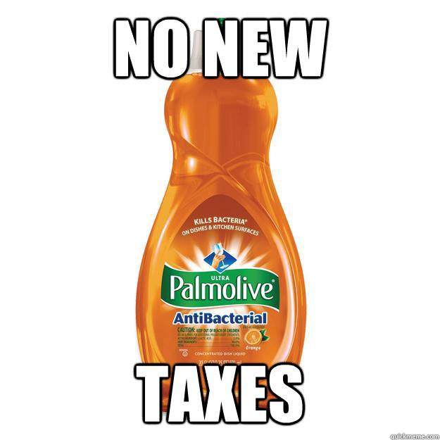no new taxes - Dishonest Dishsoap