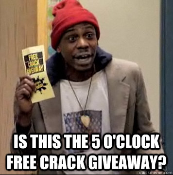 is this the 5 oclock free crack giveaway - Black Friday Tyrone