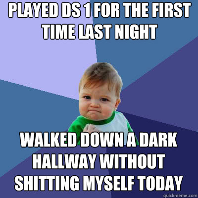 played ds 1 for the first time last night walked down a dark - Success Baby
