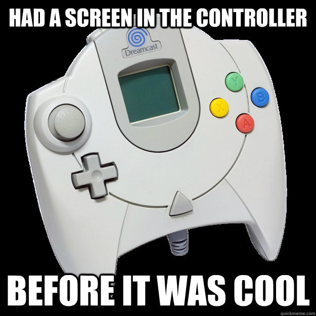 had a screen in the controller before it was cool - Hipster Dreamcast