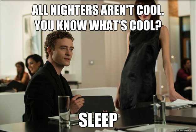 all nighters arent cool you know whats cool sleep - justin timberlake the social network scene