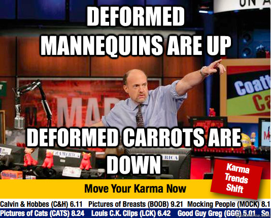 deformed mannequins are up deformed carrots are down - Mad Karma with Jim Cramer