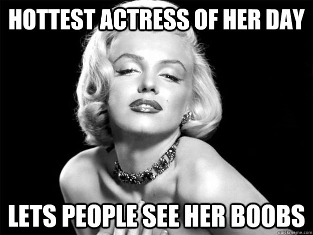 hottest actress of her day lets people see her boobs - Good Guy Marilyn Monroe