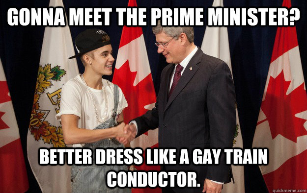 gonna meet the prime minister better dress like a gay train - 