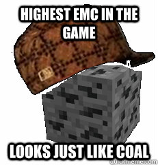 highest emc in the game looks just like coal - scumbag tungsten