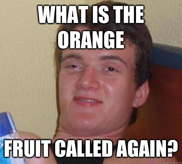 What is the orange Fruit called again - 10 Guy