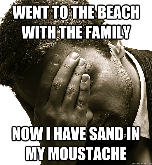 went to the beach with the family now i have sand in my mous -