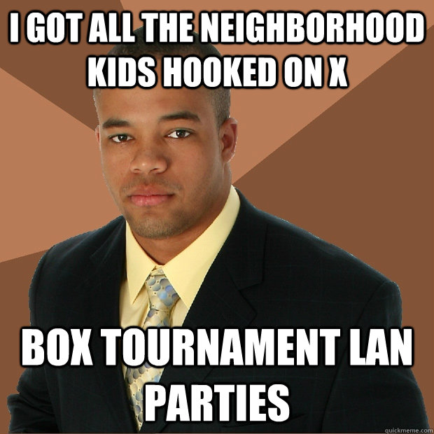 i got all the neighborhood kids hooked on x box tournament l - Successful Black Man