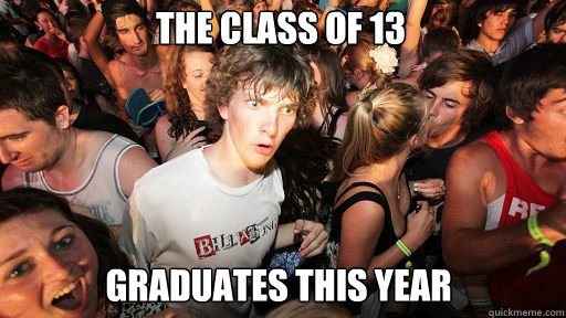 the class of 13 graduates this year - Sudden Clarity Clarence