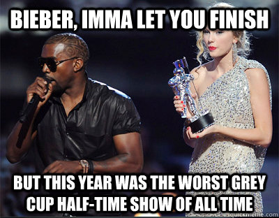 bieber imma let you finish but this year was the worst grey - Imma let you finish