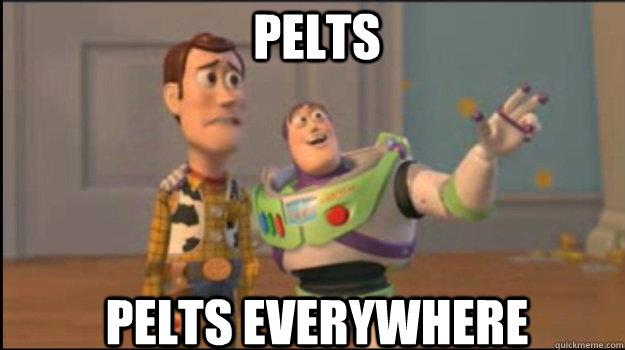 pelts pelts everywhere - Buzz and Woody