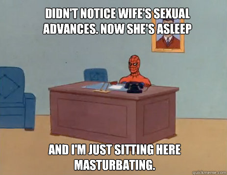 didnt notice wifes sexual advances now shes asleep and i - masturbating spiderman