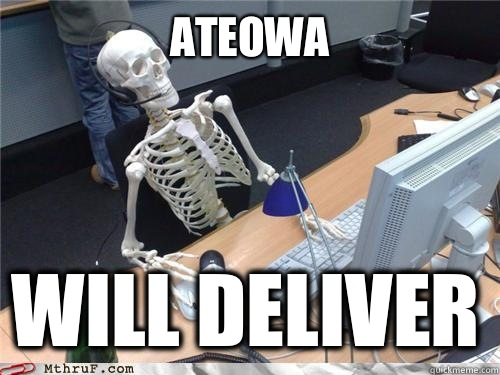 Ateowa Will deliver - Waiting skeleton