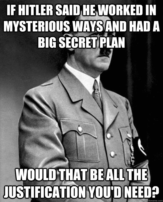 if hitler said he worked in mysterious ways and had a big se - Adolf Yahweh