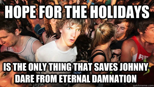 hope for the holidays is the only thing that saves johnny da - Sudden Clarity Clarence