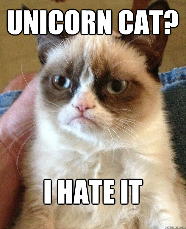unicorn cat i hate it - Grumpy Cat