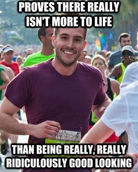 proves there really isnt more to life than being really re - Ridiculously photogenic guy