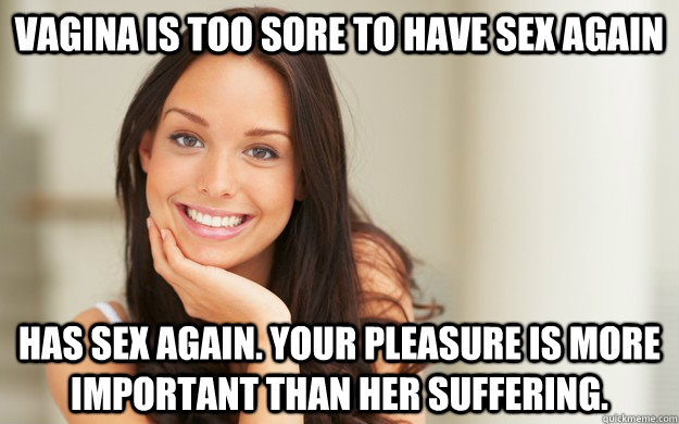 vagina is too sore to have sex again has sex again your ple - Good Girl Gina