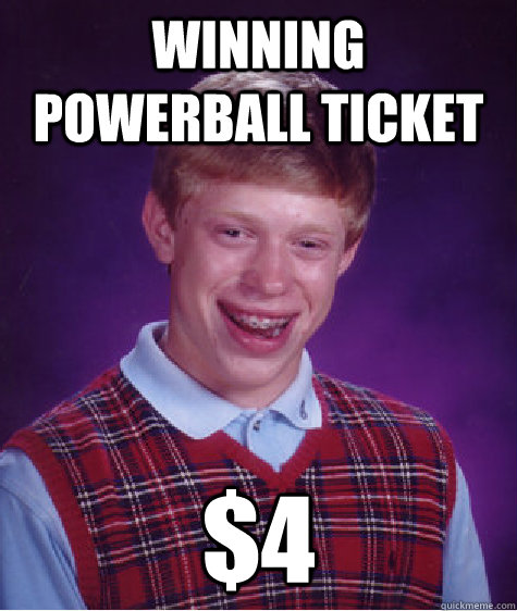 winning powerball ticket 4 - Bad Luck Brian