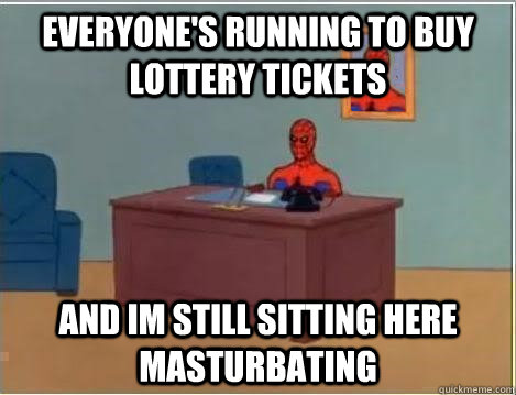 everyones running to buy lottery tickets and im still sitti - Spiderman Desk
