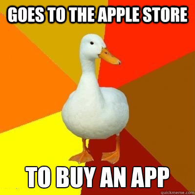 goes to the apple store to buy an app - Tech Impaired Duck