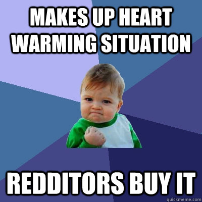 makes up heart warming situation redditors buy it - Success Kid