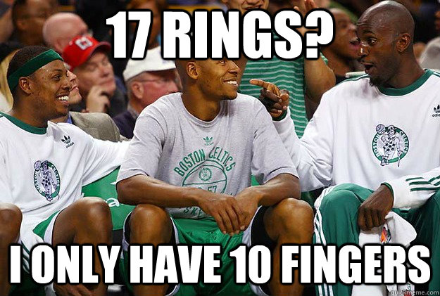 17 rings i only have 10 fingers - celtics problems