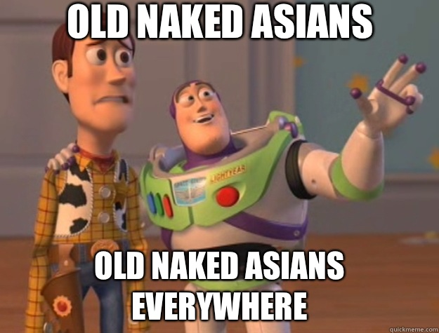 Old Naked Asians Old Naked Asians Everywhere - Toy Story